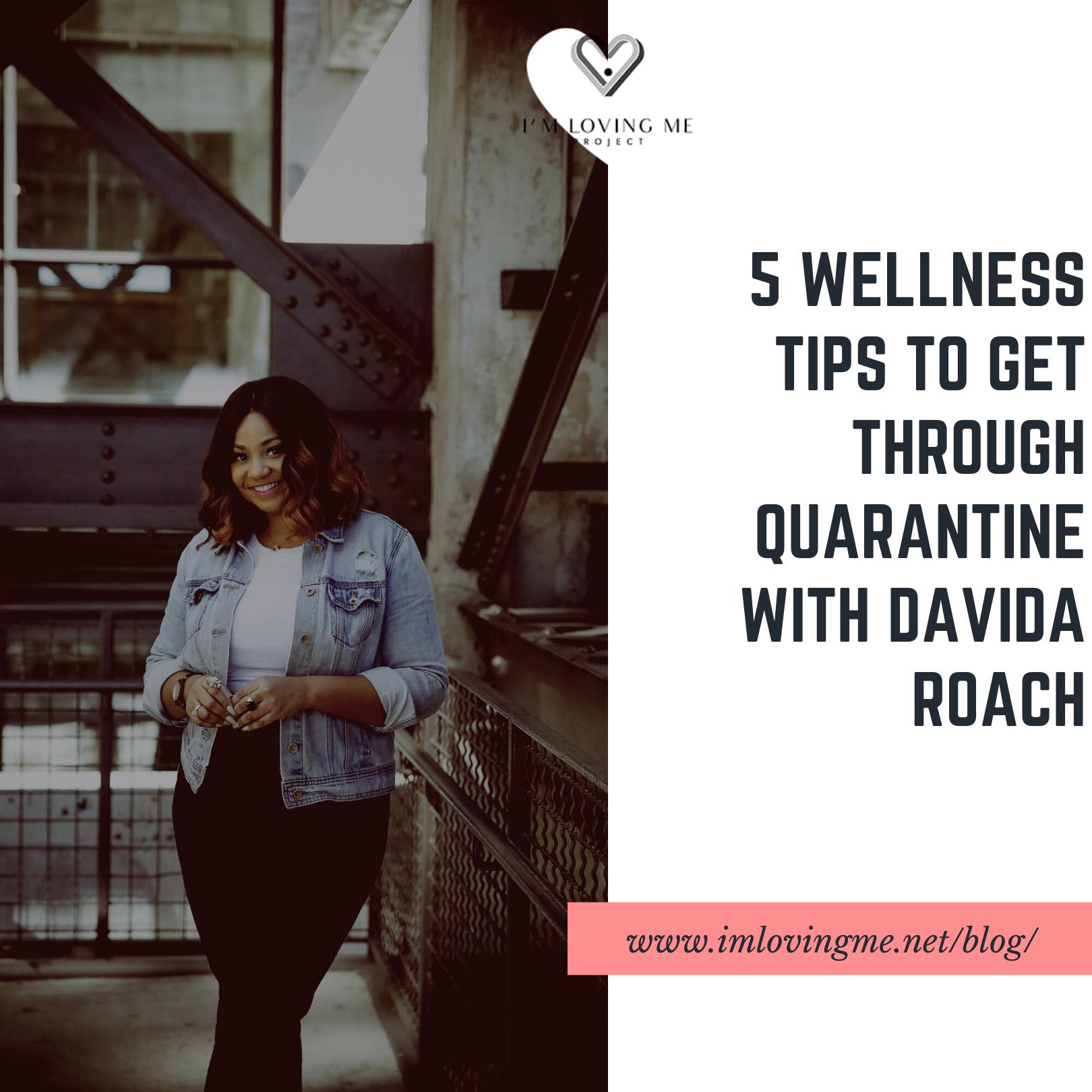 5 Wellness Tips To Get Through Quarantine