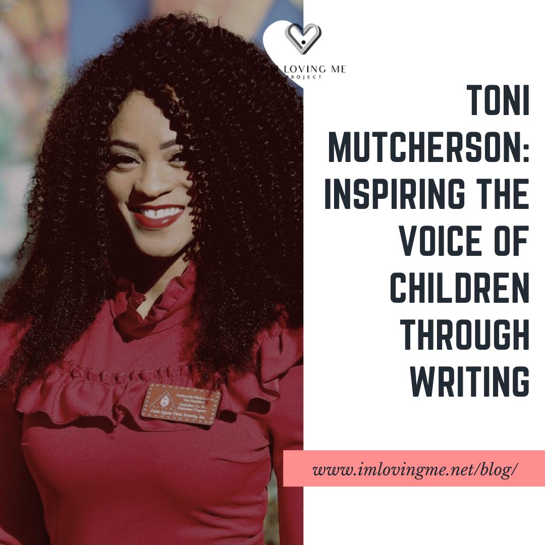 Toni Mutcherson: Inspiring The Voice of Children Through Writing