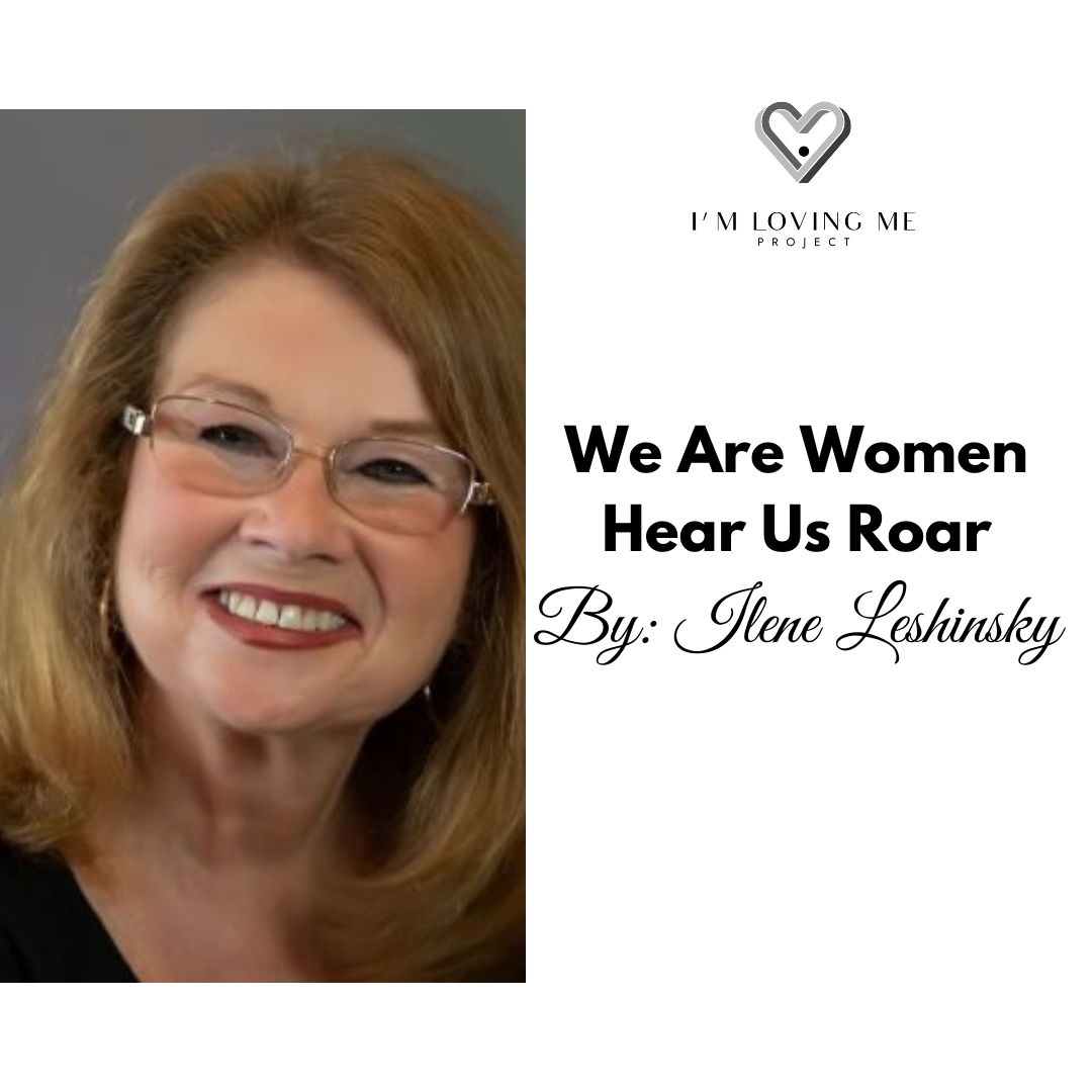 We Are Woman- Hear Us Roar
