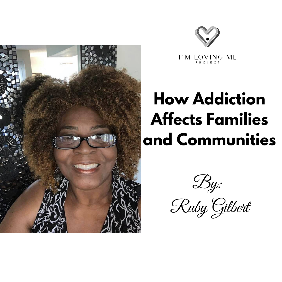 HOW ADDICTION AFFECTS FAMILIES AND COMMUNITIES
